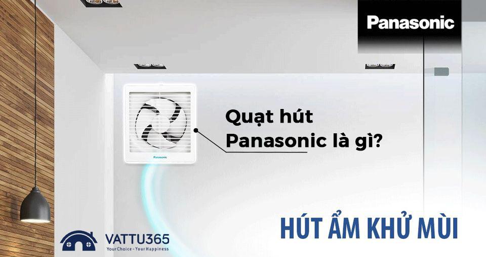 Quạt hút âm trần Panasonic là gì